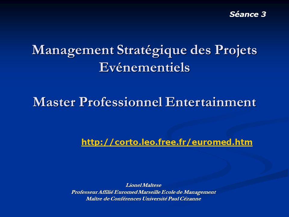 Management Stratégique des Projets Evénementiels Master Professionnel Entertainment Lionel Maltese Professeur Affilié Euromed Marseille Ecole de Manag