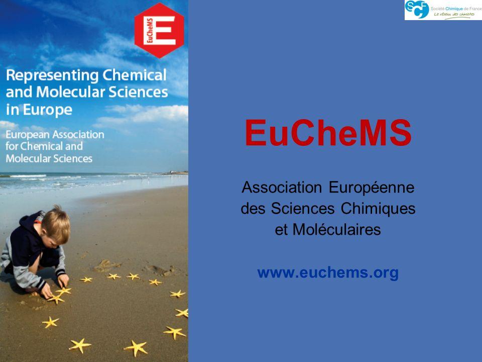 EuCheMS Association Européenne des Sciences Chimiques et Moléculaires www.euchems.org