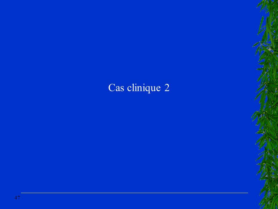 47 Cas clinique 2