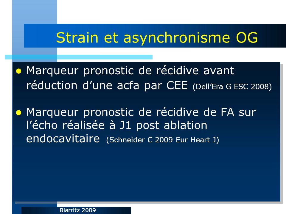 Biarritz 2009 Strain et asynchronisme OG Marqueur pronostic de récidive avant réduction dune acfa par CEE (DellEra G ESC 2008) Marqueur pronostic de r