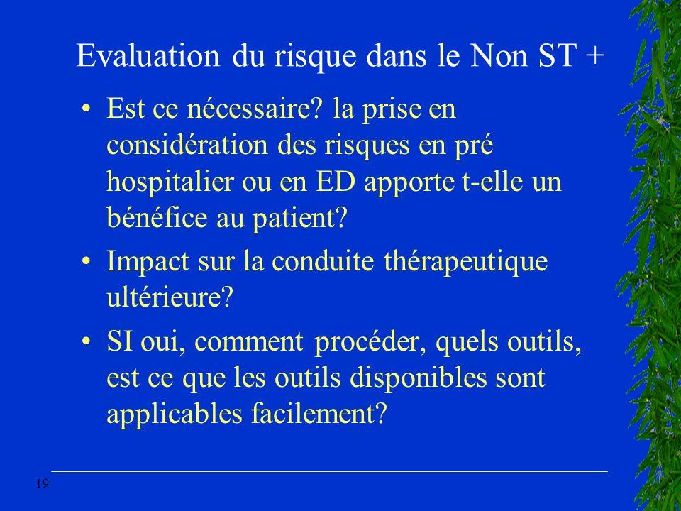 19 Evaluation du risque dans le Non ST + Est ce nécessaire? la prise en considération des risques en pré hospitalier ou en ED apporte t-elle un bénéfi