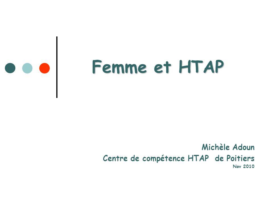 Femme et HTAP Michèle Adoun Centre de compétence HTAP de Poitiers Nov 2010