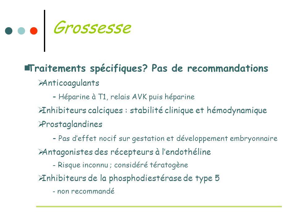 Grossesse Traitements spécifiques? Pas de recommandations Anticoagulants - Héparine à T1, relais AVK puis héparine Inhibiteurs calciques : stabilité c