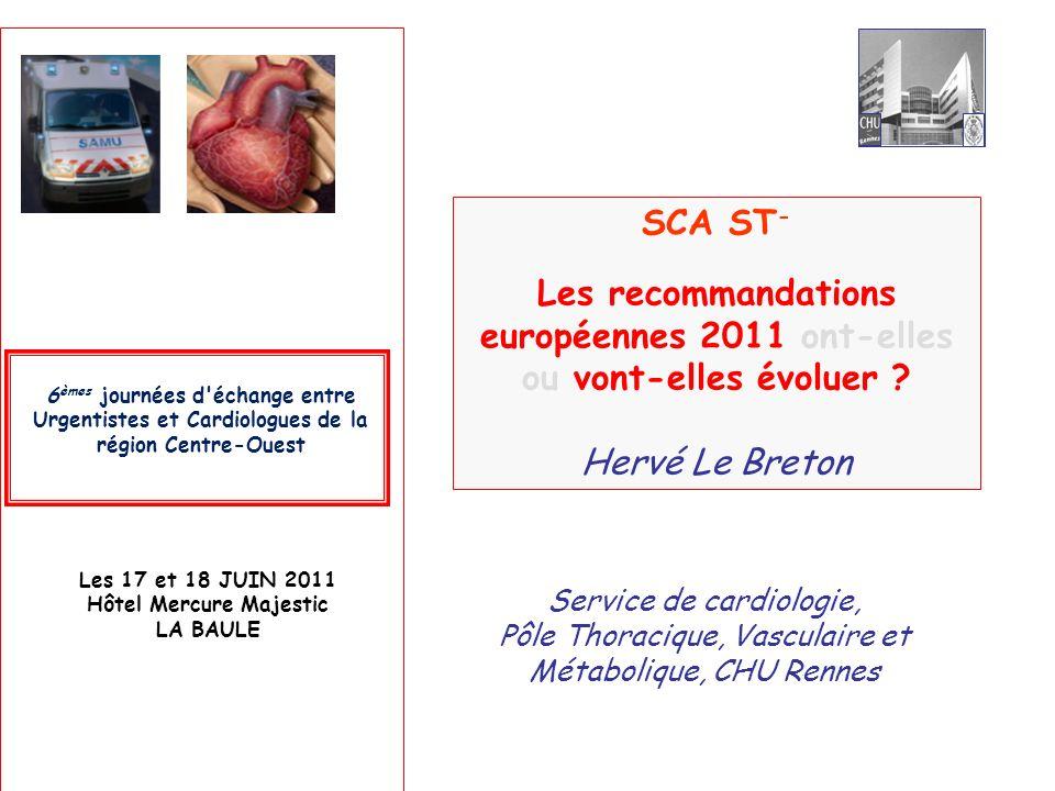 6 èmes journées d'échange entre Urgentistes et Cardiologues de la région Centre-Ouest Les 17 et 18 JUIN 2011 Hôtel Mercure Majestic LA BAULE SCA ST -
