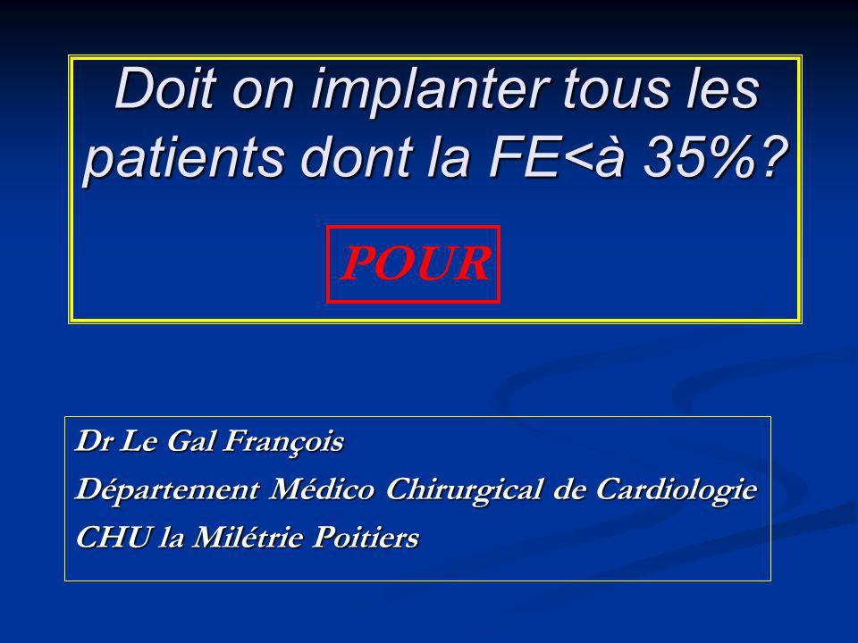 Doit on implanter tous les patients dont la FE<à 35%.