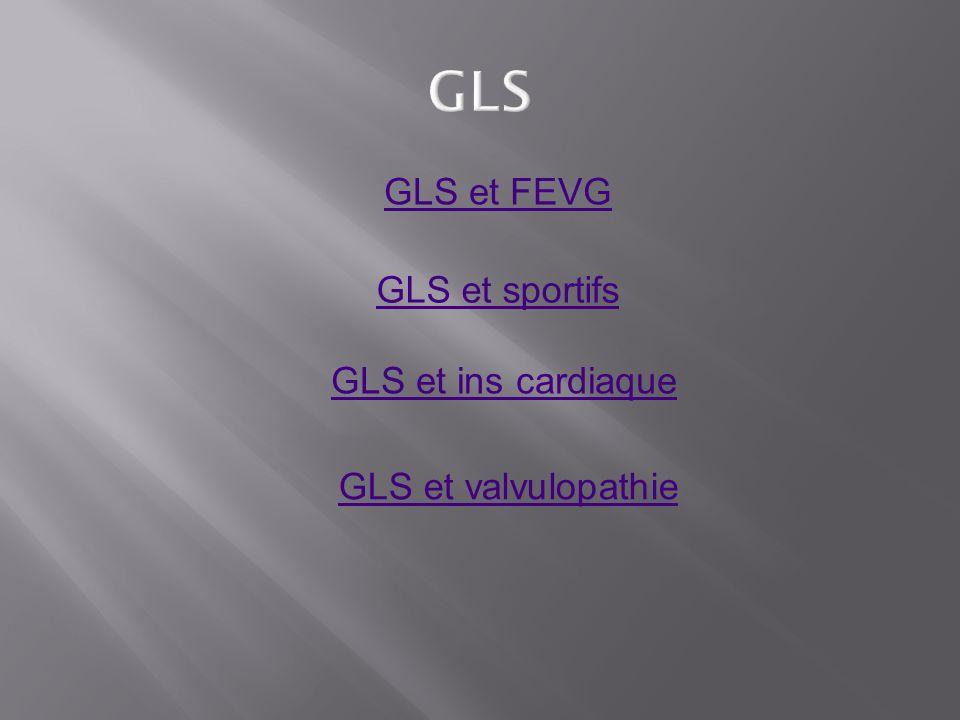 GLS et FEVG GLS et sportifs GLS et ins cardiaque GLS et valvulopathie