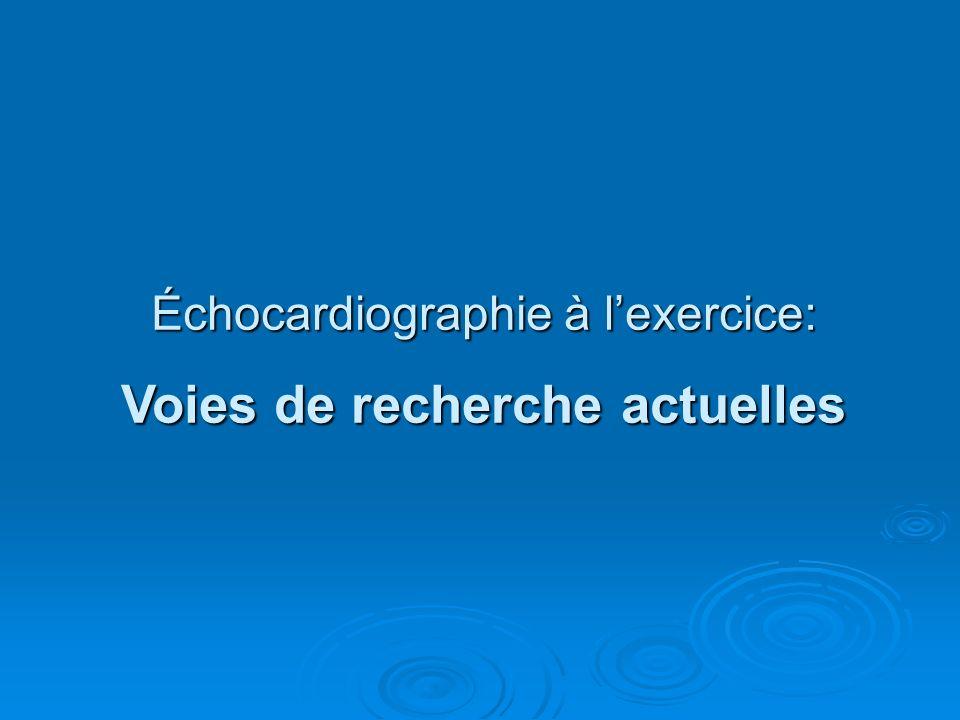 Échocardiographie à lexercice: Voies de recherche actuelles