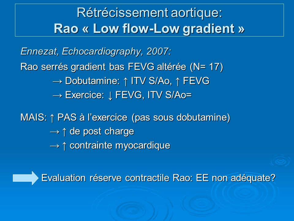 Ennezat, Echocardiography, 2007: Rao serrés gradient bas FEVG altérée (N= 17) Dobutamine: ITV S/Ao, FEVG Dobutamine: ITV S/Ao, FEVG Exercice: FEVG, IT