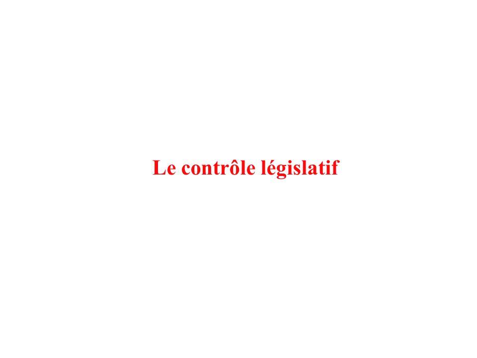 Le contrôle législatif