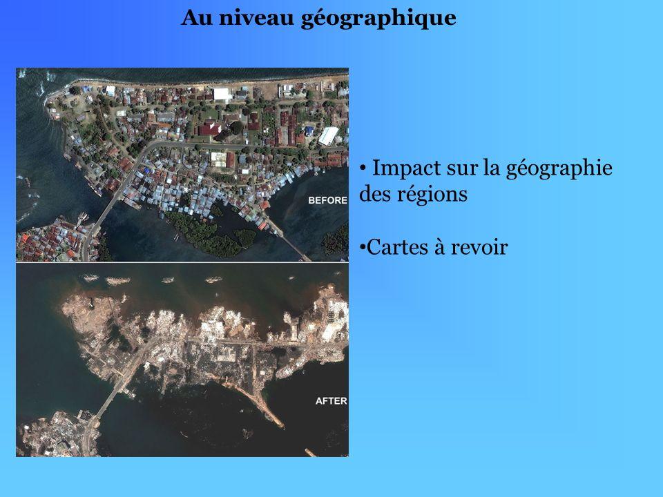 Au niveau géographique Impact sur la géographie des régions Cartes à revoir