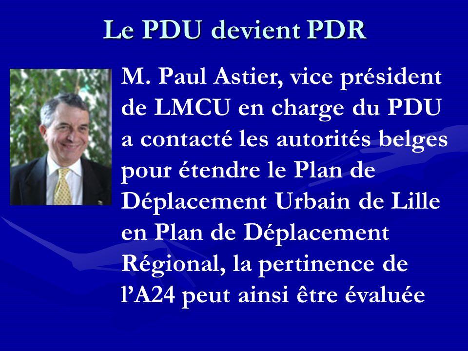 Le PDU devient PDR M. Paul Astier, vice président de LMCU en charge du PDU a contacté les autorités belges pour étendre le Plan de Déplacement Urbain