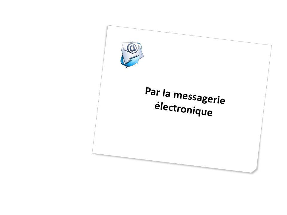 Par la messagerie électronique