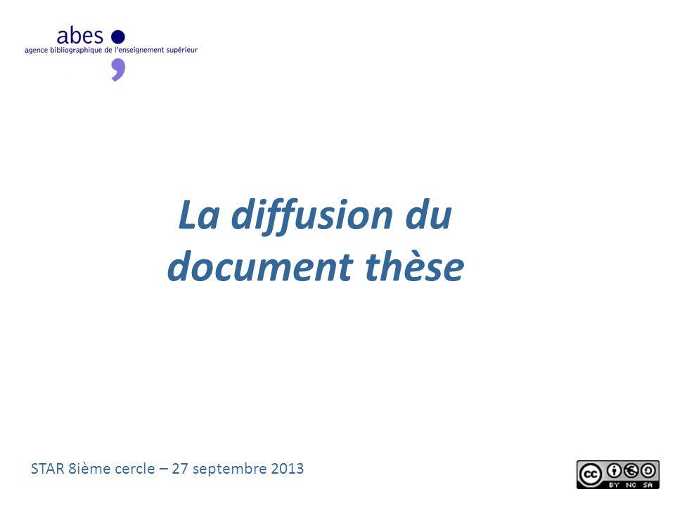 La diffusion du document thèse STAR 8ième cercle – 27 septembre 2013