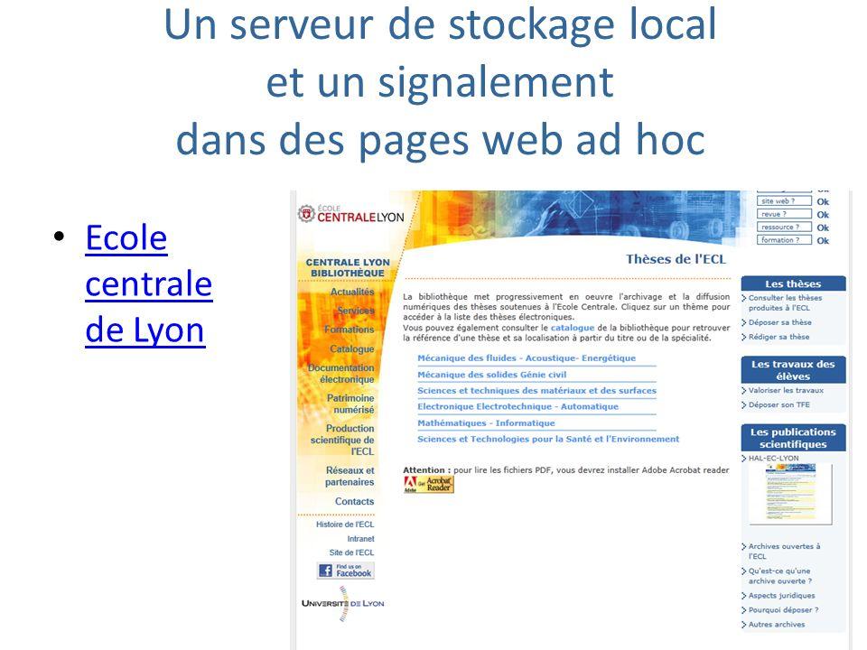 Un serveur de stockage local et un signalement dans des pages web ad hoc Ecole centrale de Lyon Ecole centrale de Lyon