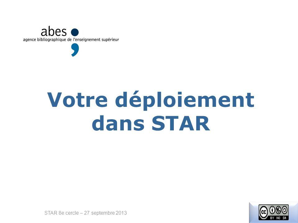 Votre déploiement dans STAR STAR 8e cercle – 27 septembre 2013