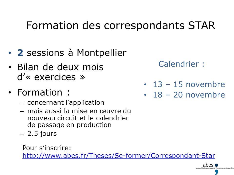 Formation des correspondants STAR 2 sessions à Montpellier Bilan de deux mois d« exercices » Formation : – concernant lapplication – mais aussi la mis