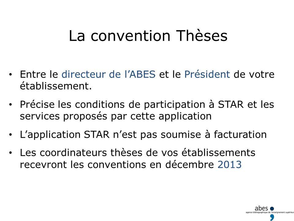 La convention Thèses Entre le directeur de lABES et le Président de votre établissement. Précise les conditions de participation à STAR et les service