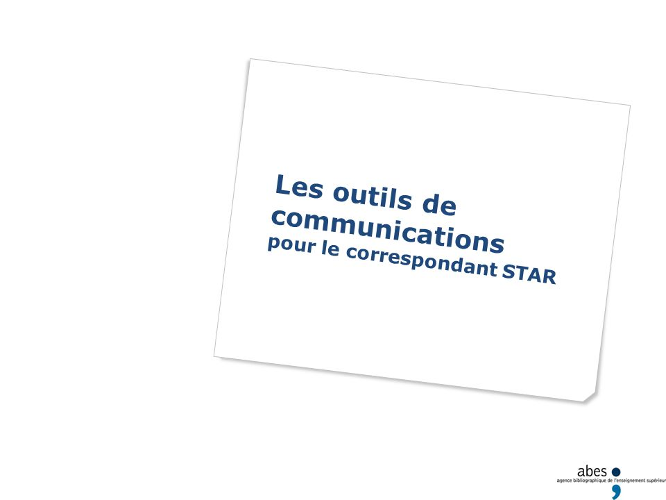 Contact et liste de discussion Contacter léquipe STAR de lABES : https://stp.abes.fr/ Aurélien Charot, Julien Gibert, Marianne Giloux, Olivier J.H.