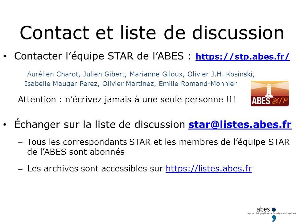 Contact et liste de discussion Contacter léquipe STAR de lABES : https://stp.abes.fr/ Aurélien Charot, Julien Gibert, Marianne Giloux, Olivier J.H. Ko