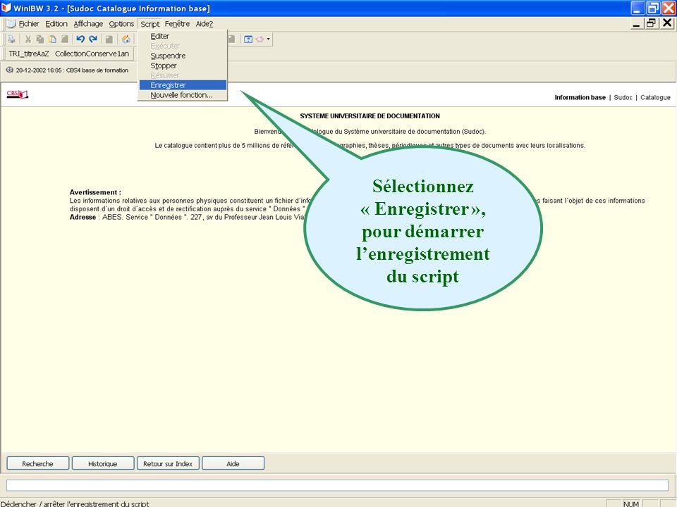 2011 abes agence bibliographique de lenseignement supérieur Sélectionnez « Enregistrer », pour démarrer lenregistrement du script