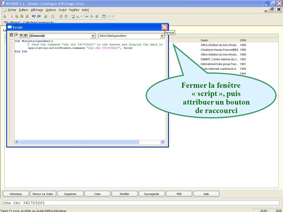 2011 abes agence bibliographique de lenseignement supérieur Fermer la fenêtre « script », puis attribuer un bouton de raccourci