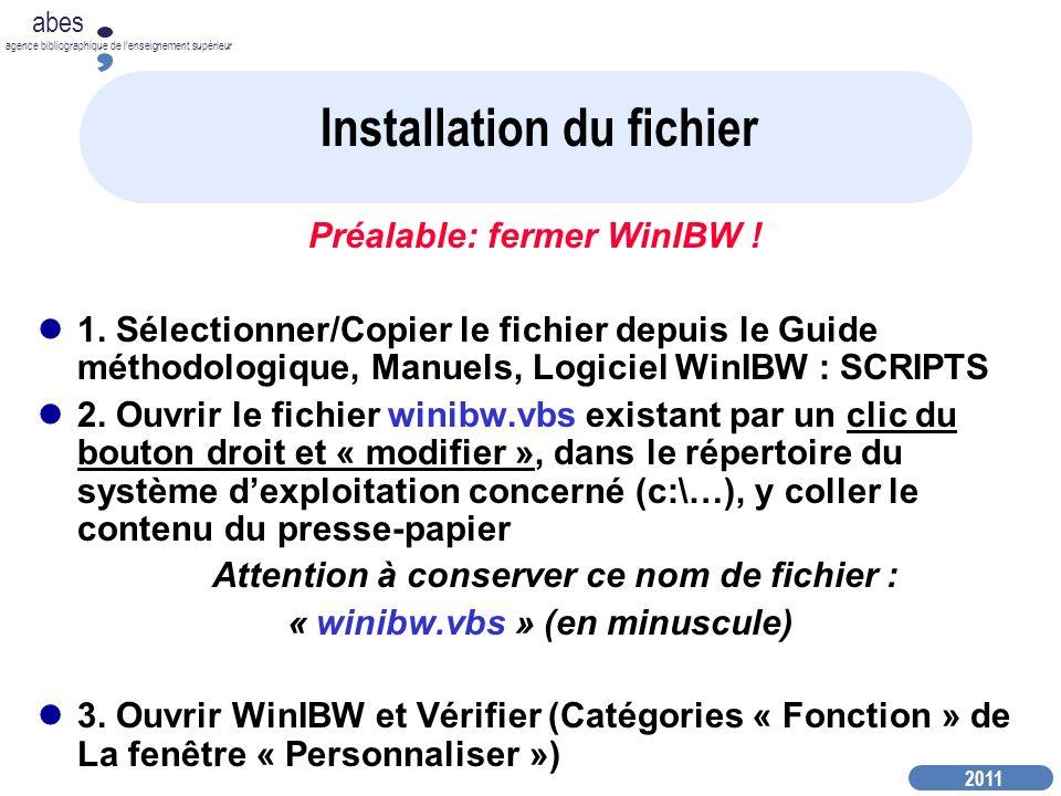 2011 abes agence bibliographique de lenseignement supérieur Installation du fichier Préalable: fermer WinIBW .