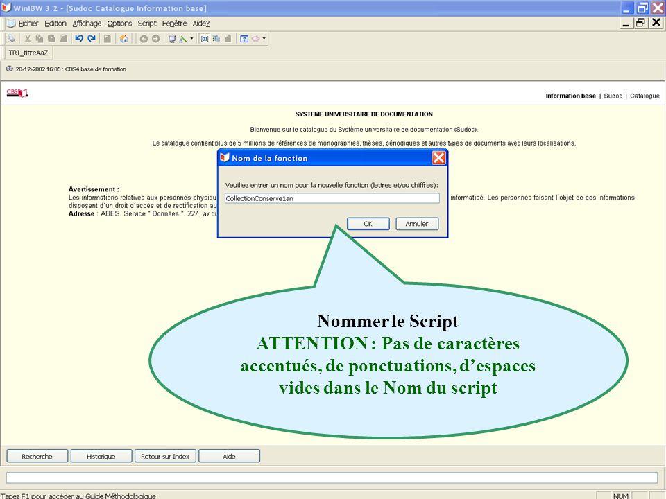 2011 abes agence bibliographique de lenseignement supérieur Nommer le Script ATTENTION : Pas de caractères accentués, de ponctuations, despaces vides dans le Nom du script