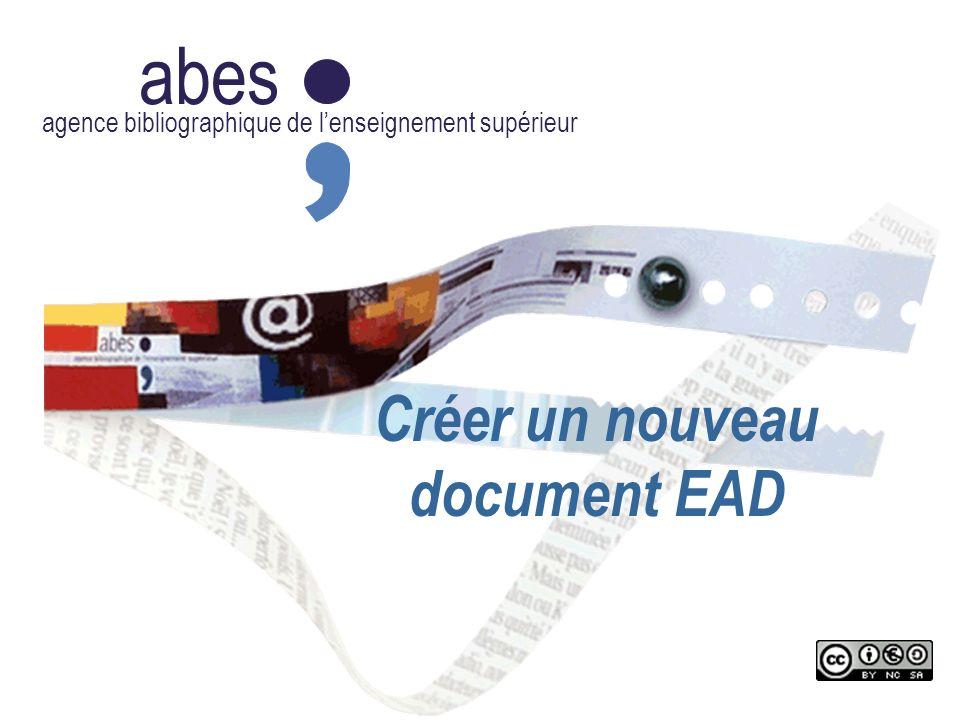 abes agence bibliographique de lenseignement supérieur Créer un nouveau document EAD