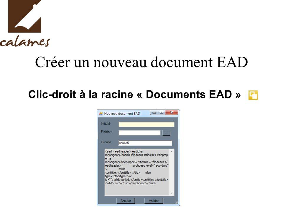 Créer un nouveau document EAD Clic-droit à la racine « Documents EAD »