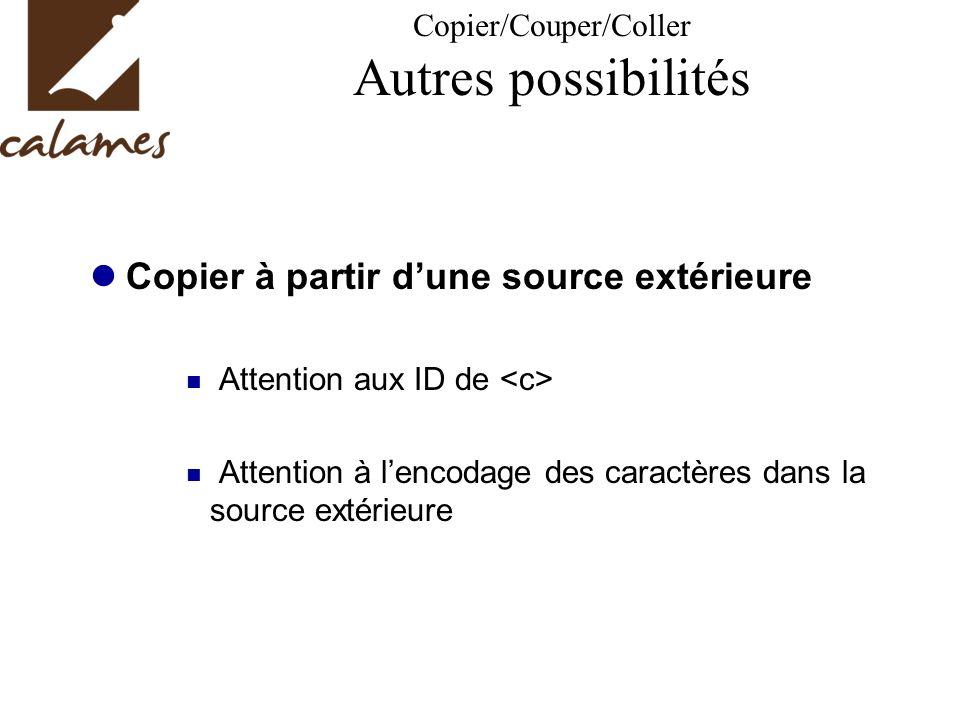Copier/Couper/Coller Autres possibilités Copier à partir dune source extérieure Attention aux ID de Attention à lencodage des caractères dans la sourc