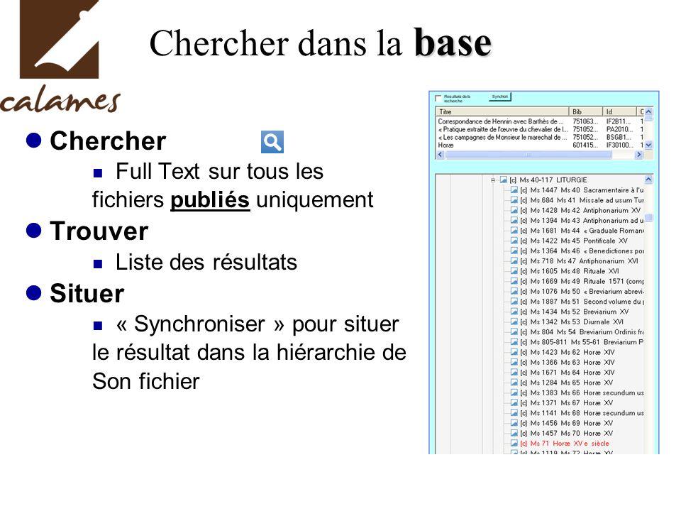 base Chercher dans la base Chercher Full Text sur tous les fichiers publiés uniquement Trouver Liste des résultats Situer « Synchroniser » pour situer le résultat dans la hiérarchie de Son fichier