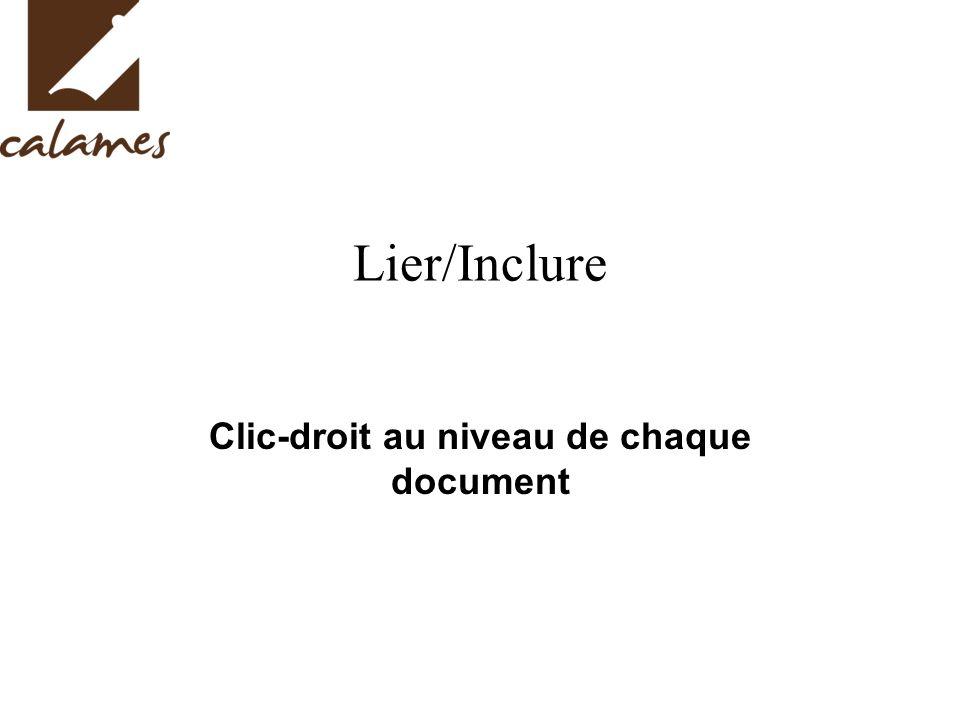 Lier/Inclure Clic-droit au niveau de chaque document
