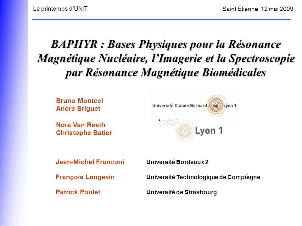 BAPHYR : Bases Physiques pour la Résonance Magnétique Nucléaire, lImagerie et la Spectroscopie par Résonance Magnétique Biomédicales Bruno Montcel And