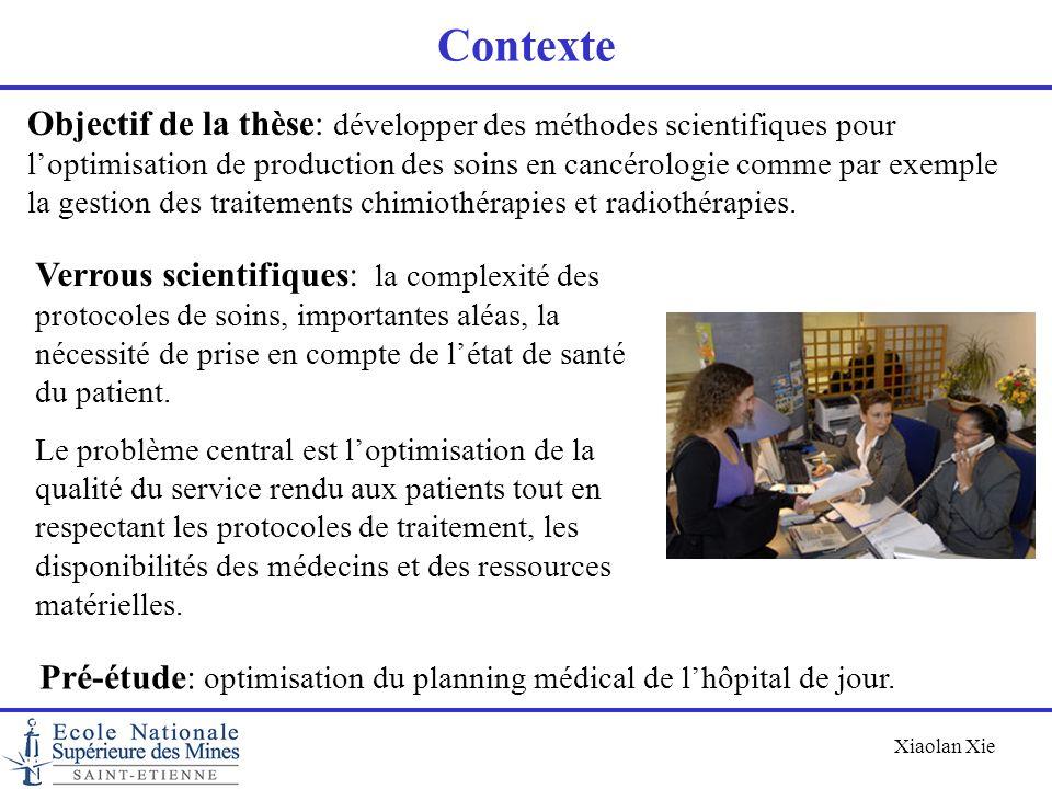 Xiaolan Xie Contexte Verrous scientifiques: la complexité des protocoles de soins, importantes aléas, la nécessité de prise en compte de létat de sant