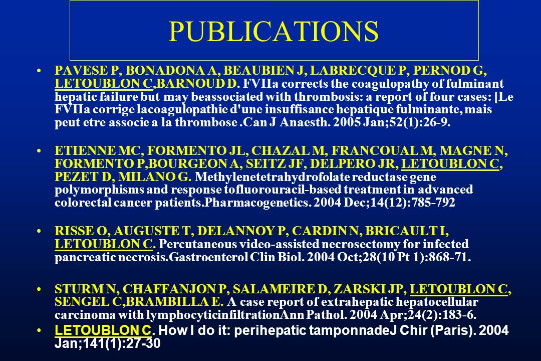 PUBLICATIONS PAVESE P, BONADONA A, BEAUBIEN J, LABRECQUE P, PERNOD G, LETOUBLON C,BARNOUD D. FVIIa corrects the coagulopathy of fulminant hepatic fail