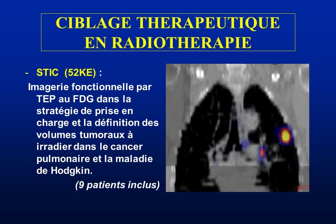 -STIC (52KE) : Imagerie fonctionnelle par TEP au FDG dans la stratégie de prise en charge et la définition des volumes tumoraux à irradier dans le can