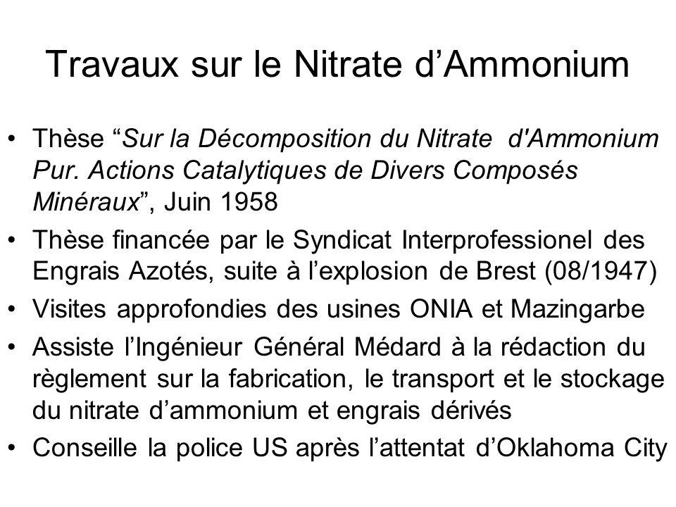 Travaux sur le Nitrate dAmmonium Thèse Sur la Décomposition du Nitrate d'Ammonium Pur. Actions Catalytiques de Divers Composés Minéraux, Juin 1958 Thè