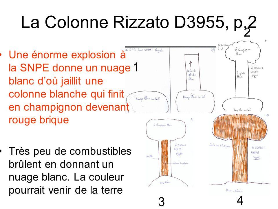 La Colonne Rizzato D3955, p.2 Une énorme explosion à la SNPE donne un nuage blanc doù jaillit une colonne blanche qui finit en champignon devenant rou