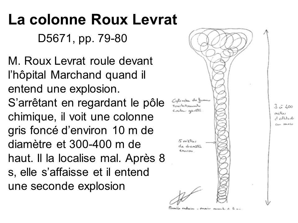 La colonne Roux Levrat D5671, pp. 79-80 M. Roux Levrat roule devant lhôpital Marchand quand il entend une explosion. Sarrêtant en regardant le pôle ch