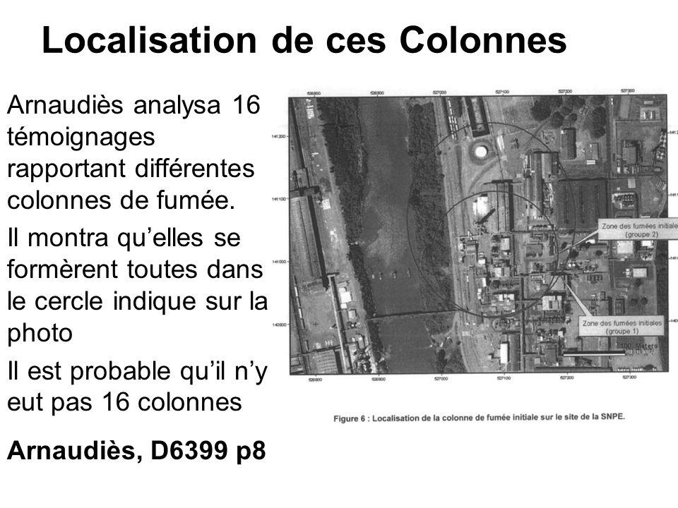 Localisation de ces Colonnes Arnaudiès analysa 16 témoignages rapportant différentes colonnes de fumée. Il montra quelles se formèrent toutes dans le