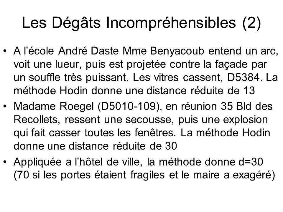 Les Dégâts Incompréhensibles (2) A lécole André Daste Mme Benyacoub entend un arc, voit une lueur, puis est projetée contre la façade par un souffle t