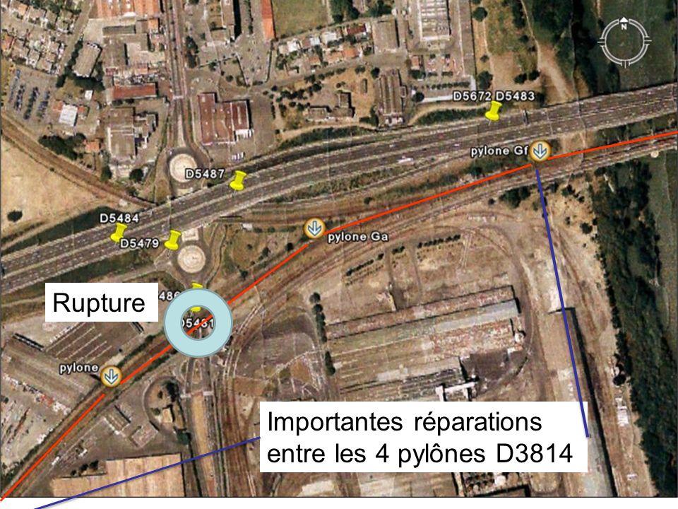 Rupture Importantes réparations entre les 4 pylônes D3814