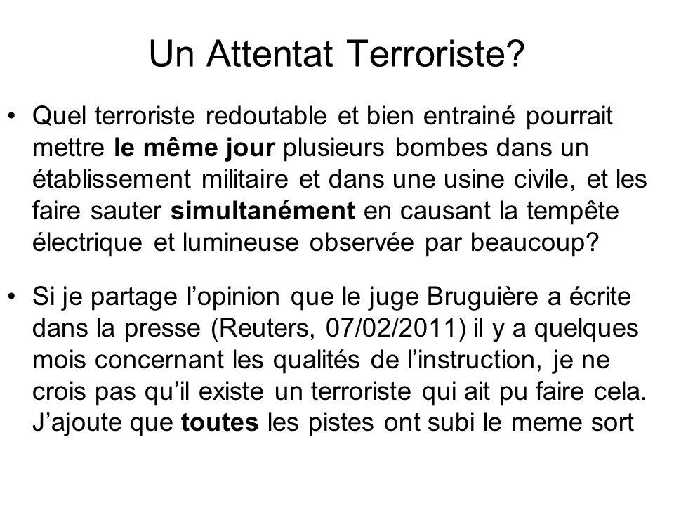 Un Attentat Terroriste? Quel terroriste redoutable et bien entrainé pourrait mettre le même jour plusieurs bombes dans un établissement militaire et d