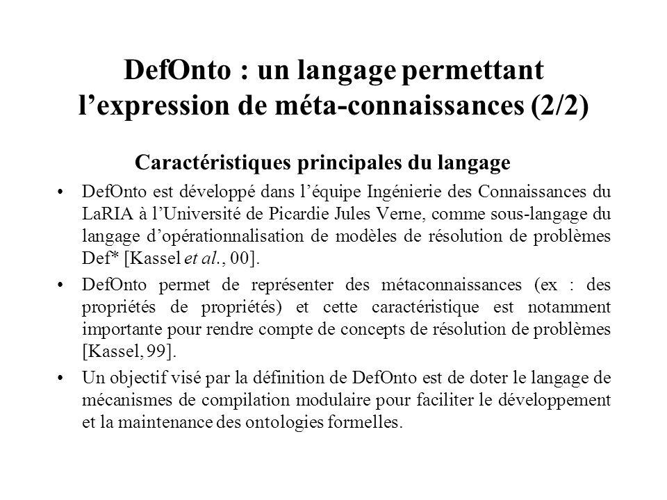 DefOnto : un langage permettant lexpression de méta-connaissances (2/2) Caractéristiques principales du langage DefOnto est développé dans léquipe Ing