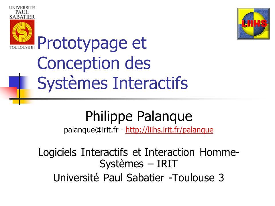 Prototypage et Conception des Systèmes Interactifs Philippe Palanque palanque@irit.fr - http://liihs.irit.fr/palanquehttp://liihs.irit.fr/palanque Log