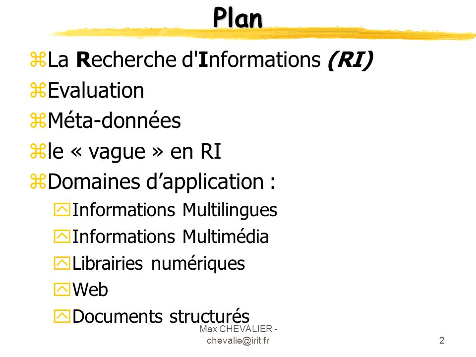 Max CHEVALIER - chevalie@irit.fr53 Documents structurés 3/4 zModèle intégré xModèle de RI étendu (fonctionnalités hypermédia) prendre en considération la structure du document xModèle Hypermédia étendu gestion du contenu liens typés liens pondérés construction de liens yApproche : HyperIndex Treillis de concepts RECHERCHE HyperBase NAVIGATION BeamDown BeamUp