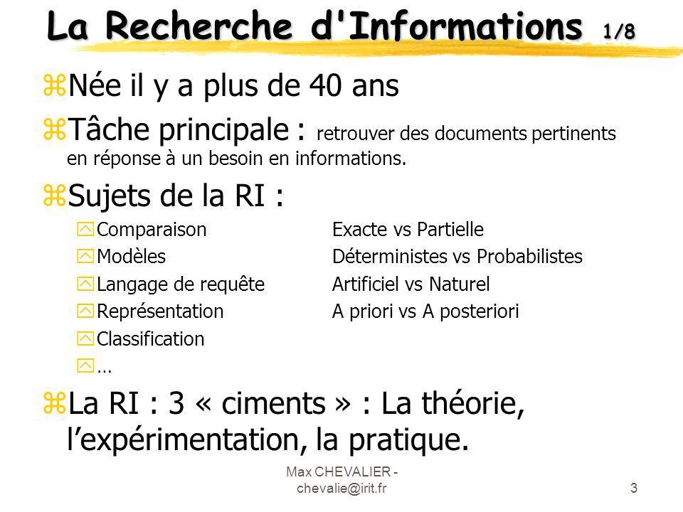Max CHEVALIER - chevalie@irit.fr14 Evaluation 3/5 xMesure de lefficacité xMesure de lefficacité : RappelPrécision xConcevoir une Expérimentation Documents et requêtes réutilisés dans différents tests pour pouvoir comparer les systèmes Un grand nombre de tests doivent être réalisés pour vérifier létendue des paramètres du système xIntérêt dexpérimentations Parallèles TREC (Text REtrieval Conference) CLEF, NCTIR...