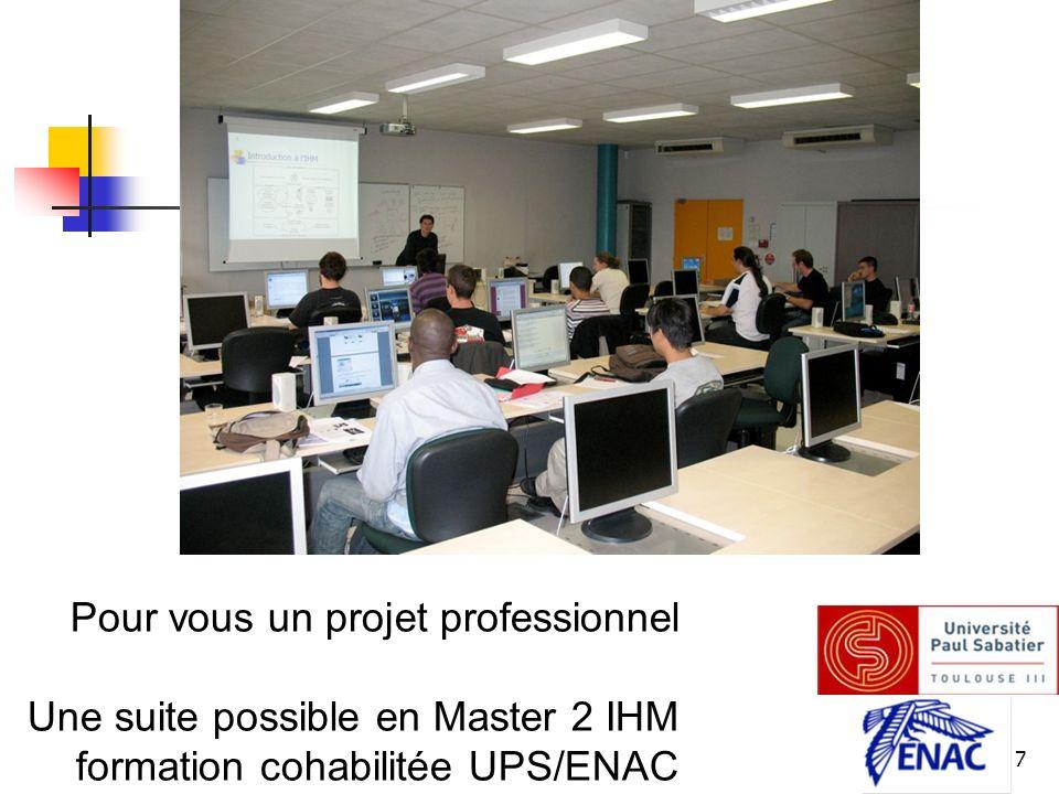 7 Pour vous un projet professionnel Une suite possible en Master 2 IHM formation cohabilitée UPS/ENAC