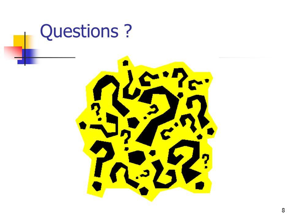 8 Questions ?