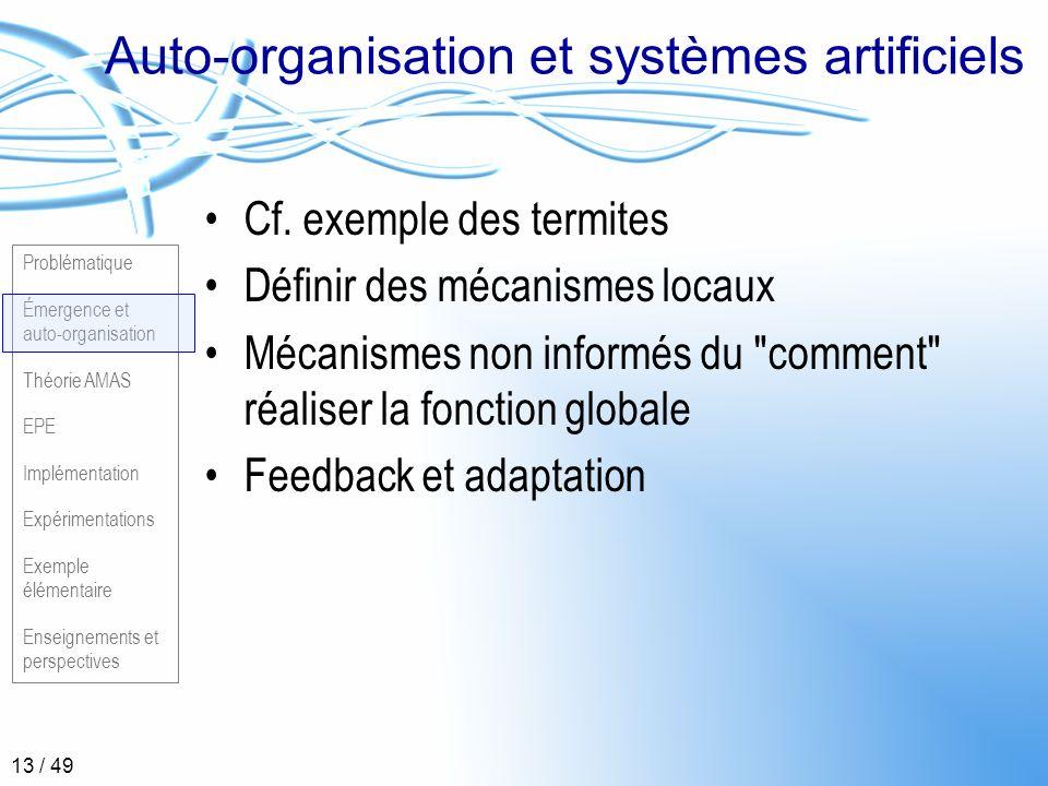 Problématique Émergence et auto-organisation Théorie AMAS EPE Implémentation Expérimentations Exemple élémentaire Enseignements et perspectives 13 / 4